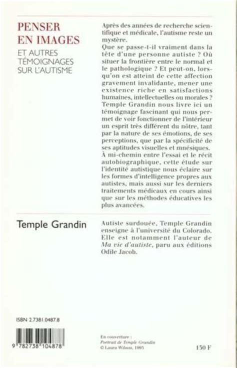 Temple Grandin Resume by Livre Penser En Images Et Autres T 233 Moignages Sur L Autisme Temple Grandin