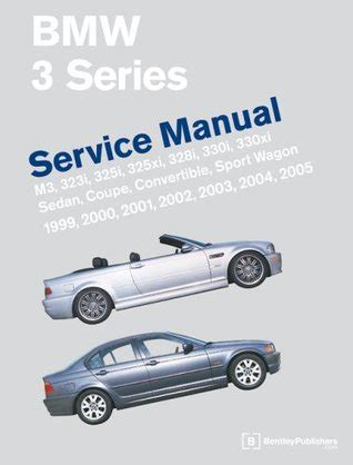 328i Manual by Bmw 3 Series E46 Service Manual 1999 2005 M3 323i