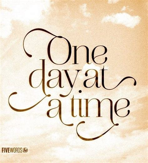 One Day At A Time Quotes Pinterest