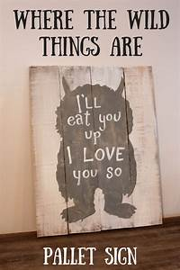 where the wild thing are pallet sign weekend craft With kitchen cabinets lowes with where the wild things are wall art