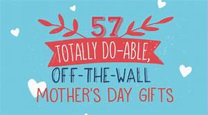 57 Totally Do-able, Off-the-Wall Mother's Day Gift Ideas ...