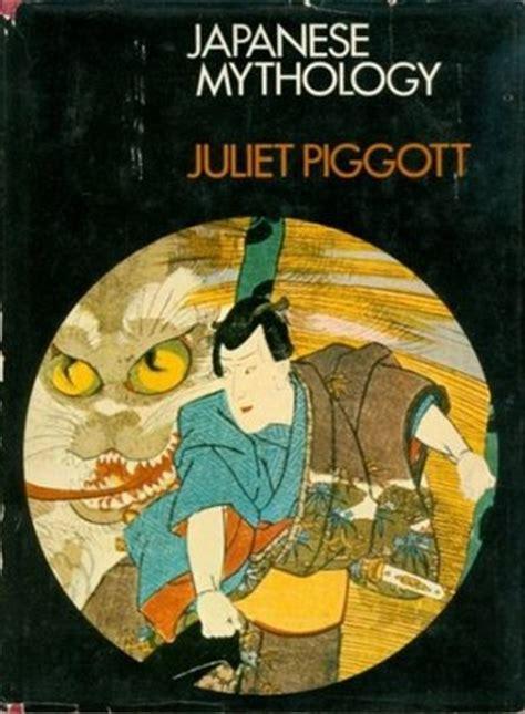 japanese mythology  juliet piggott reviews discussion bookclubs lists