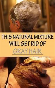 This Natural Mixture Will Get Rid Of Gray Hair Health