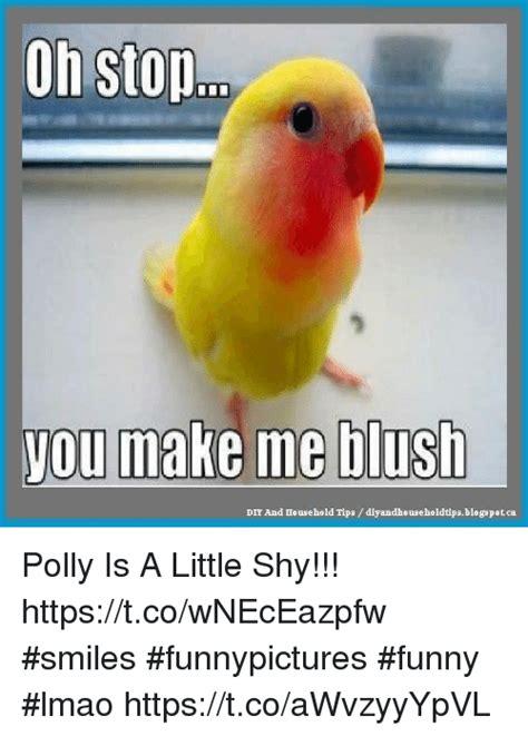 Making Me Blush Meme - 25 best memes about making me blush making me blush memes
