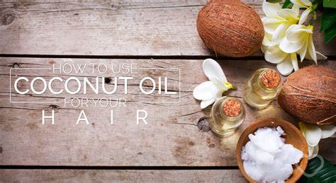How To Use Coconut Oil As A Hair Conditioner