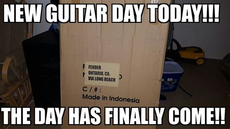 New Guitar Day!!! The Day Has Finally Come!!