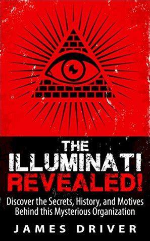 illuminati organization the illuminati revealed discover the secrets history