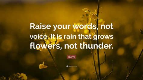 rumi quote raise  words  voice   rain