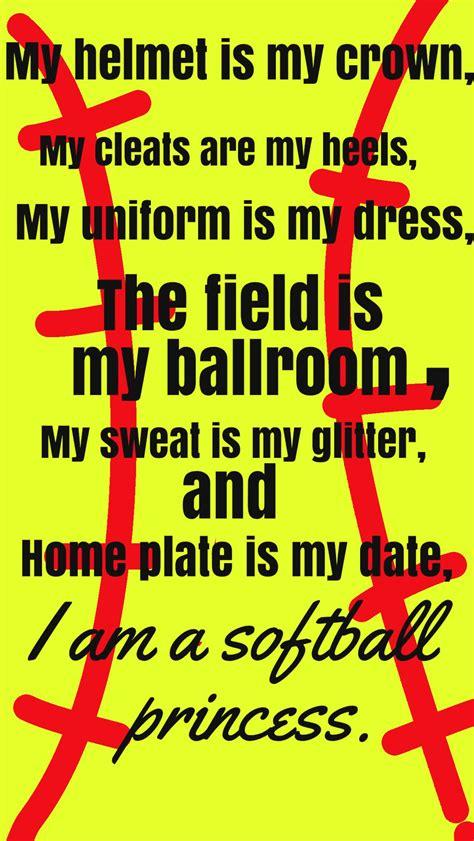 foto de I am a softball princess Fastpitch softball quotes