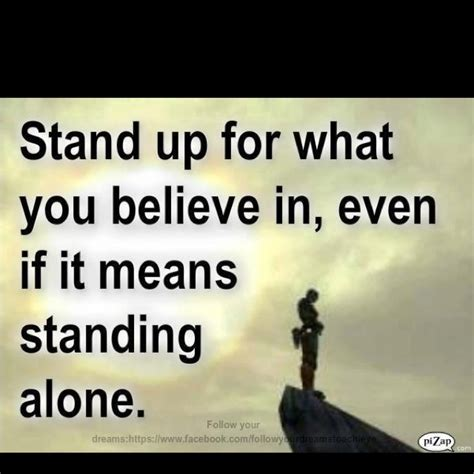Quotes About Standing Up For What You Believe In Stand Strong For