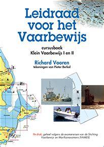 Vaarbewijs Examen Alkmaar by Klein Vaarbewijs 1 Vaarschool Veilig Varen B V