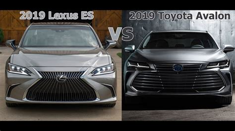 2019 Lexus Es Vs. 2019 Toyota Avalon Which Is Better