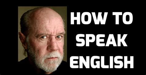 George Carlin How To Speak English