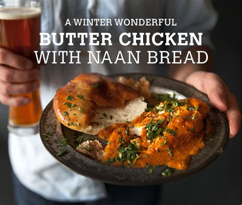 winter wonderful butter chicken  naan bread