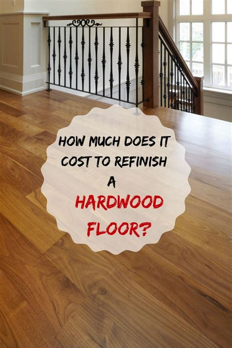 how much does it cost to refinish hardwood floors 25 best ideas about hardwood floor refinishing cost on pinterest hardwood stairs carpet