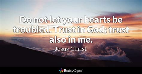 jesus christ     hearts  troubled trust