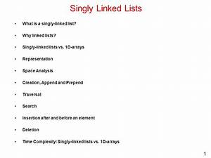 Singly Linked Lists What is a singly-linked list? Why ...