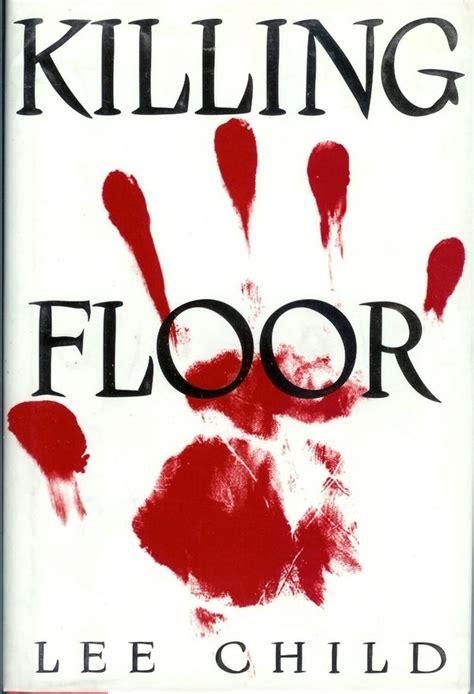 Reacher Killing Floor Plot by 29 Best Images About Child Quot Reacher Quot On