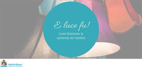 Illuminazione Cameretta by E Luce Fu Come Illuminare Al Meglio La Cameretta Dei