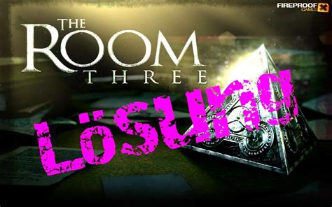 The Room Lösung the room 3 l 246 sung alle level mit walkthrough