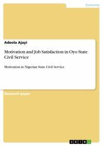 Motivation and Job Satisfaction in Oyo State Civil Service ...