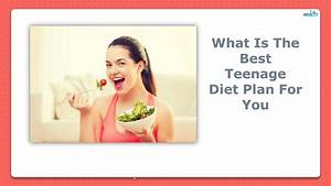 What Is The Best Teenage Diet Plan For You Diet Plans