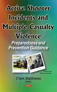 Active Shooter Incidents and Multiple Casualty Violence ...