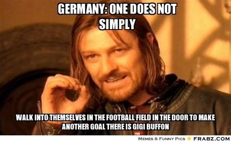 GERMANY: One does not simply    One Does Not Simply Meme Generator Captionator