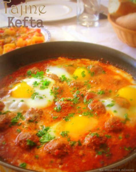comment cuisiner les boulettes de viande tajine kefta aux oeufs le cuisine de samar