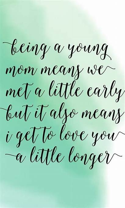Mom Young Quotes Mother Yes Inspirational Am