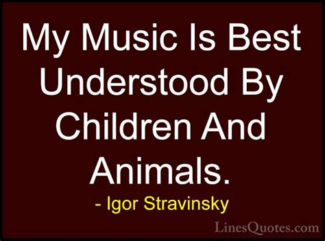Igor Stravinsky Quotes And Sayings (with Images. Music Quotes Vinyl Decals. Quotes You Are My Everything. Adventure Beach Quotes. Morning Energy Quotes. Strong Husband Quotes. Famous Quotes Excellence. Music Quotes Wiz Khalifa. Smile Quotes For Nurses