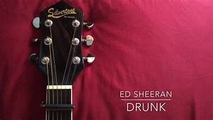 Drunk - Ed Sheeran (Cover) - YouTube