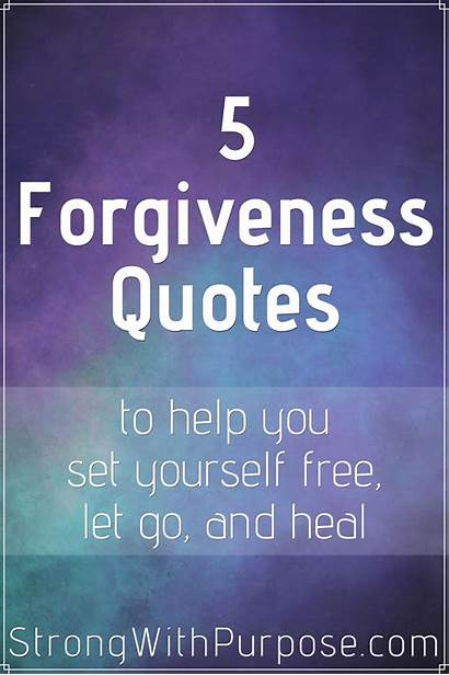 Forgiveness Quotes Yourself Help Let Heal Strong