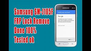 Samsung Sm-j105f Frp Unlock 100  Tested Ok