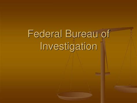 federal bureau of ppt federal bureau of investigation powerpoint