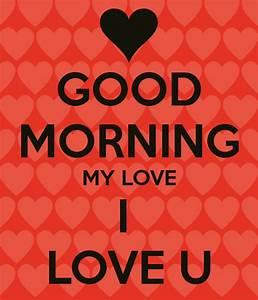GOOD MORNING MY LOVE I LOVE U Poster | STAR | Keep Calm-o ...