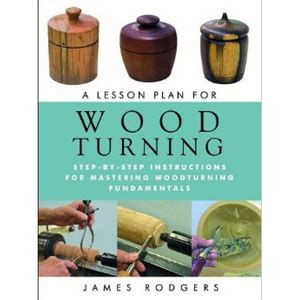 lesson plan  wood turning woodturning instruction books