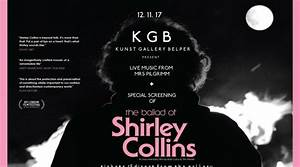 The Ballad Of Shirley Collins: Film Screening At Kunst ...