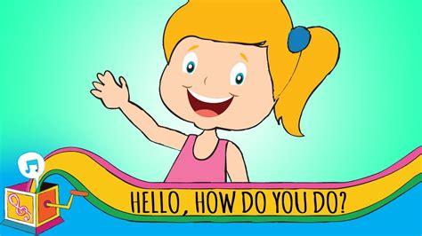 Hello, How Do You Do? | Fun And Action Songs - YouTube