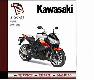 Kawasaki Z1000 Abs 2010 - 2013 Workshop Service Manual