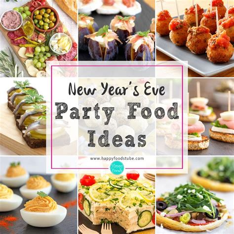 new year s snacks new years eve party food ideas happy foods tube