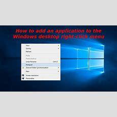 How To Add An Application To The Windows Desktop Rightclick Menu How2dbcom