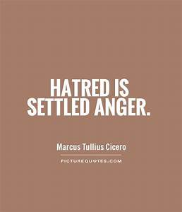 Hatred Quotes | Hatred Sayings | Hatred Picture Quotes