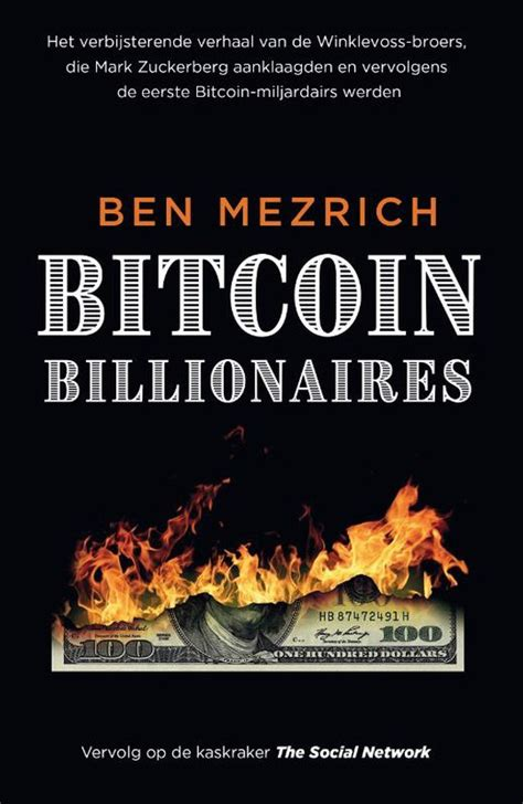 I've not read ben mezrich's previous book accidental billionaires, but i watched and loved the social network movie and even felt a tad sorry for the privileged amazingly written, ben mezrich has the gift of writing reality like it is fiction. Bitcoin Billionaires door Ben Mezrich - 9789024585168 - bij VBO.nl