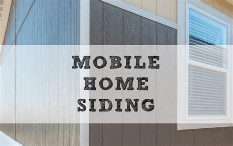 mobile home siding  types replacement repair   mobile home repair