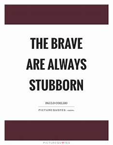 Stubborn Quotes | Stubborn Sayings | Stubborn Picture ...