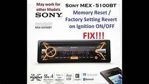 Sony Mex-n5100bt Resetting Problem Fix