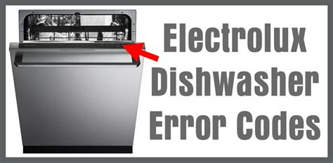 dishwasher light codes electrolux dishwasher error codes how to clear what to