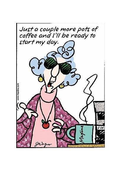 Coffee Morning Humor Maxine Quotes Break Happy
