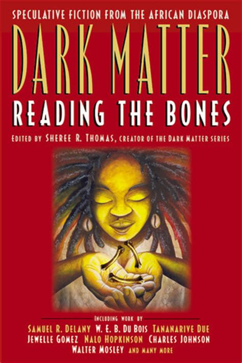 dark matter reading  bones  sheree thomas reviews